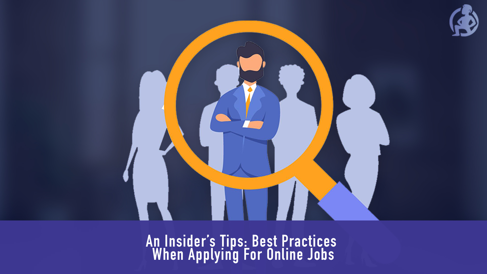 An Insider's Tips- Best Practices When Applying For Online Jobs