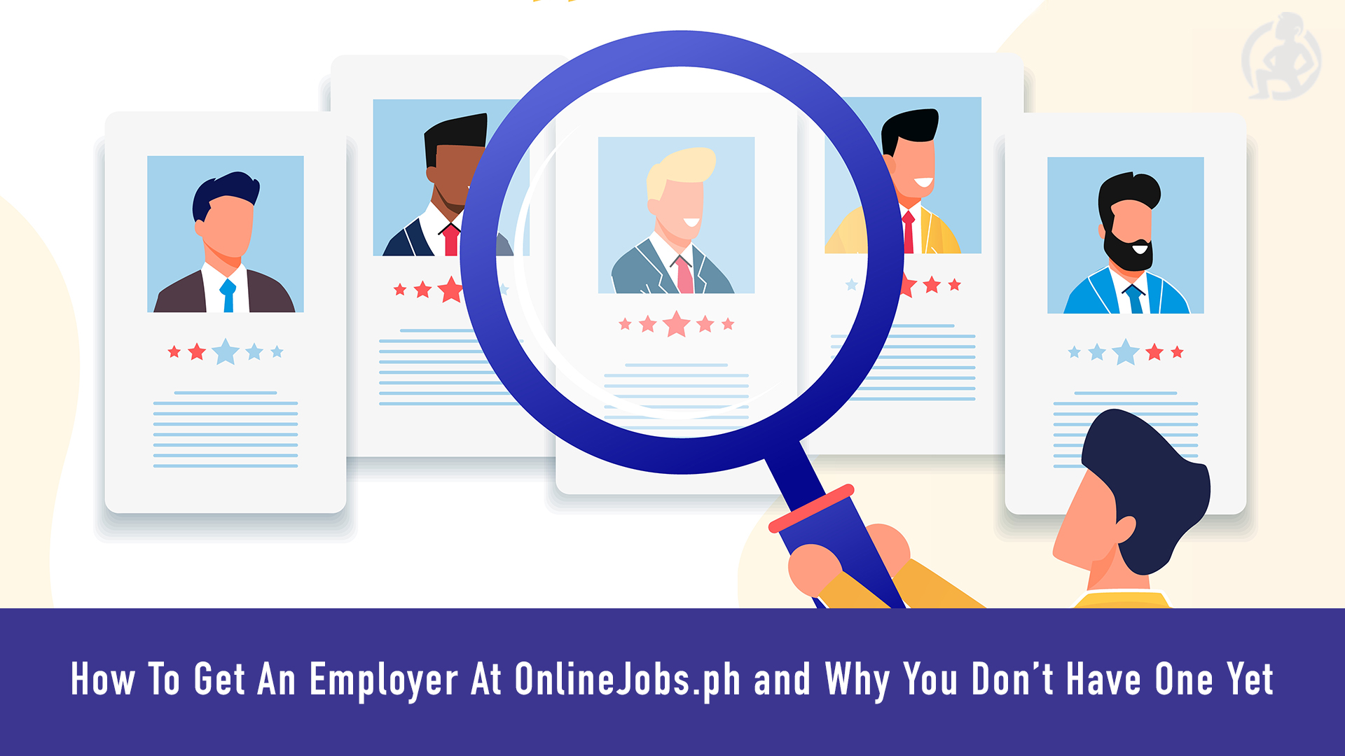 How To Get An Employer At OnlineJobs.ph and Why You Don't Have One Yet