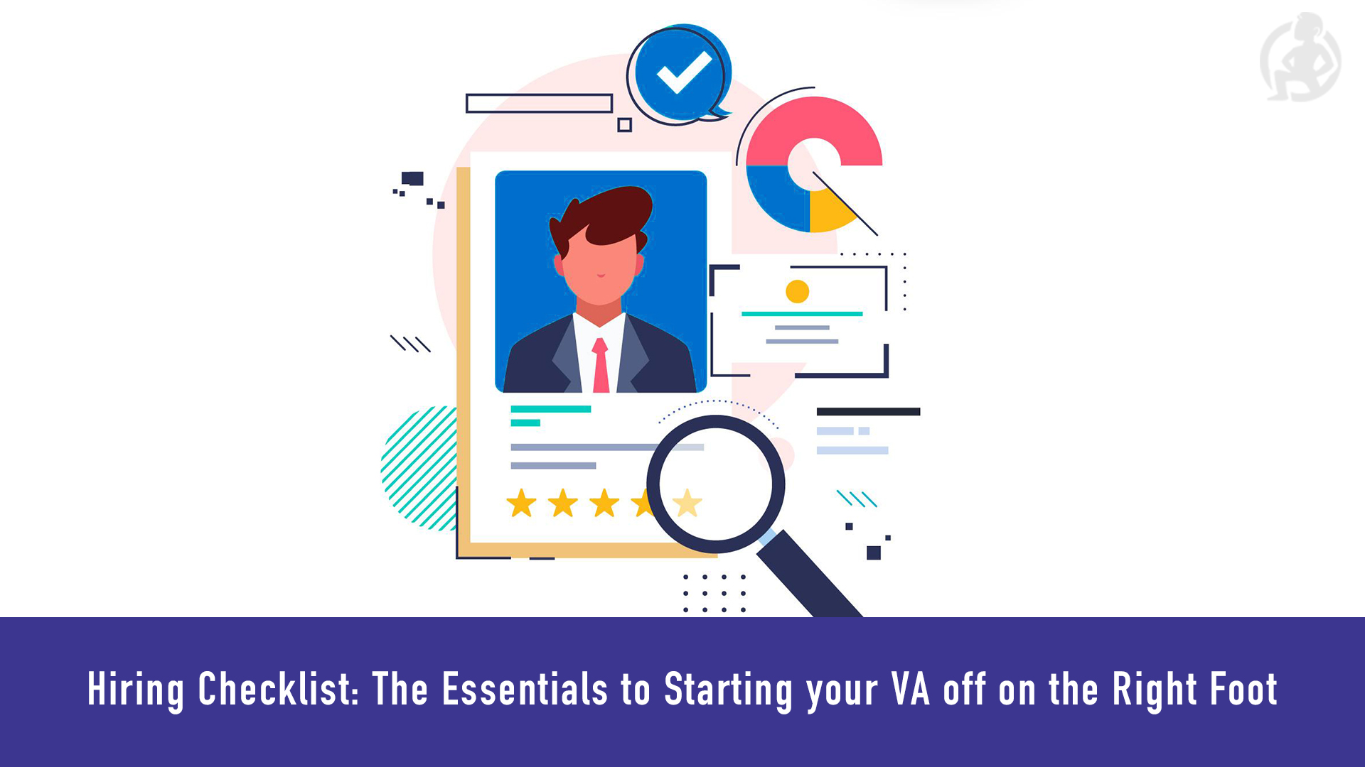 Hiring Checklist The Essentials to Starting your VA off on the Right Foot Feature