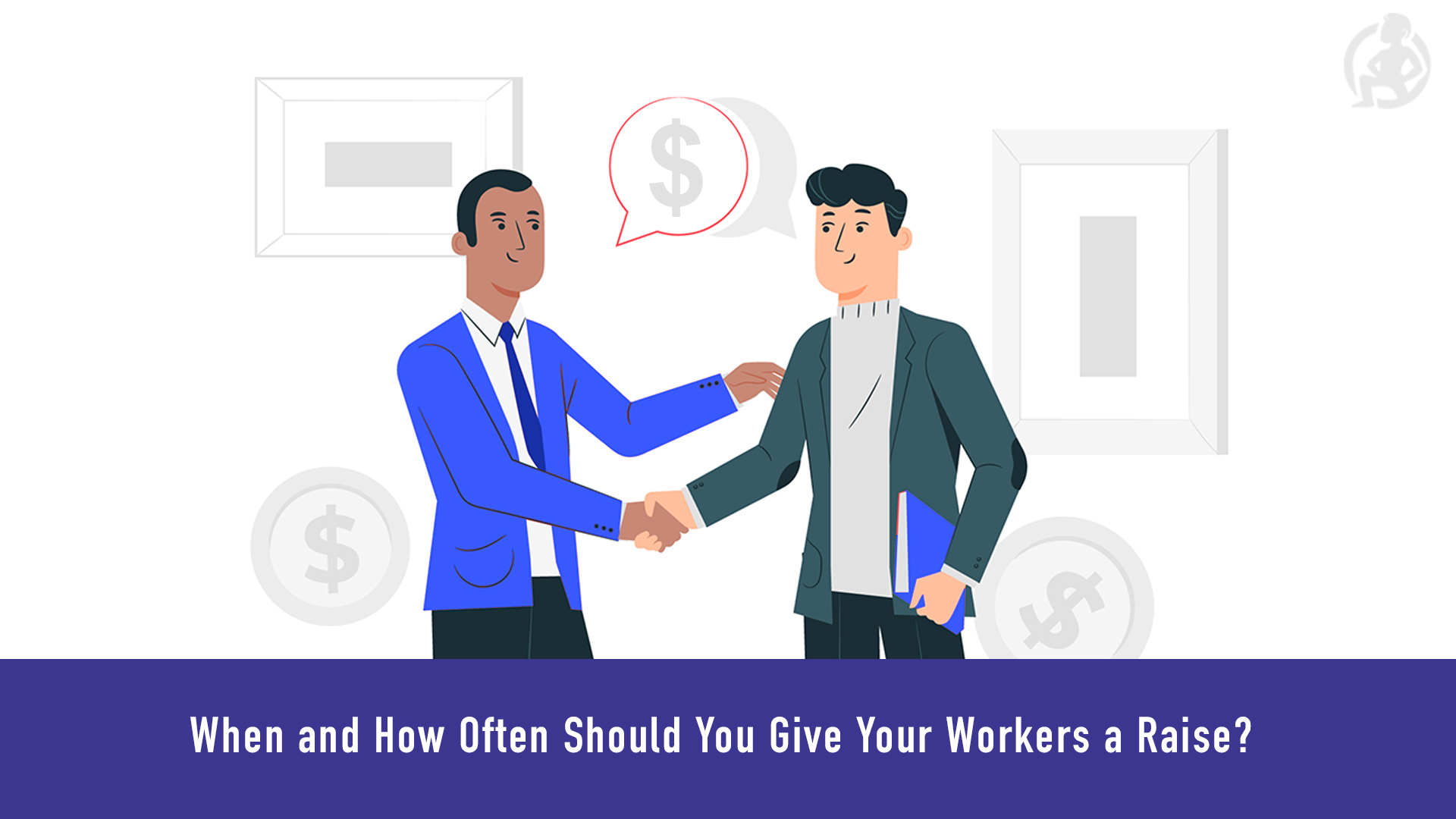 When and How Often Should You Give Your Workers a Raise__
