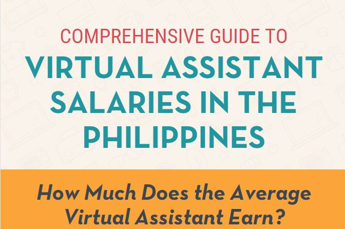 COMPREHENSIVE GUIDE TO VIRTUAL ASSISTANT SALARIES IN THE PHILIPPINES