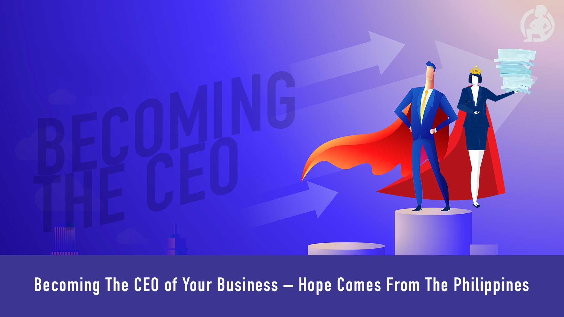 596 Becoming The CEO of Your Business – Hope Comes From The Philippines