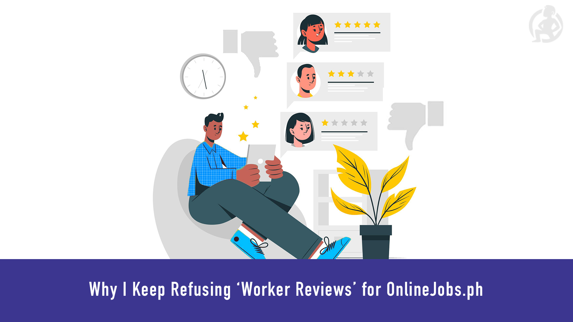 Why I Keep Refusing 'Worker Reviews' for OnlineJobs.ph Feature
