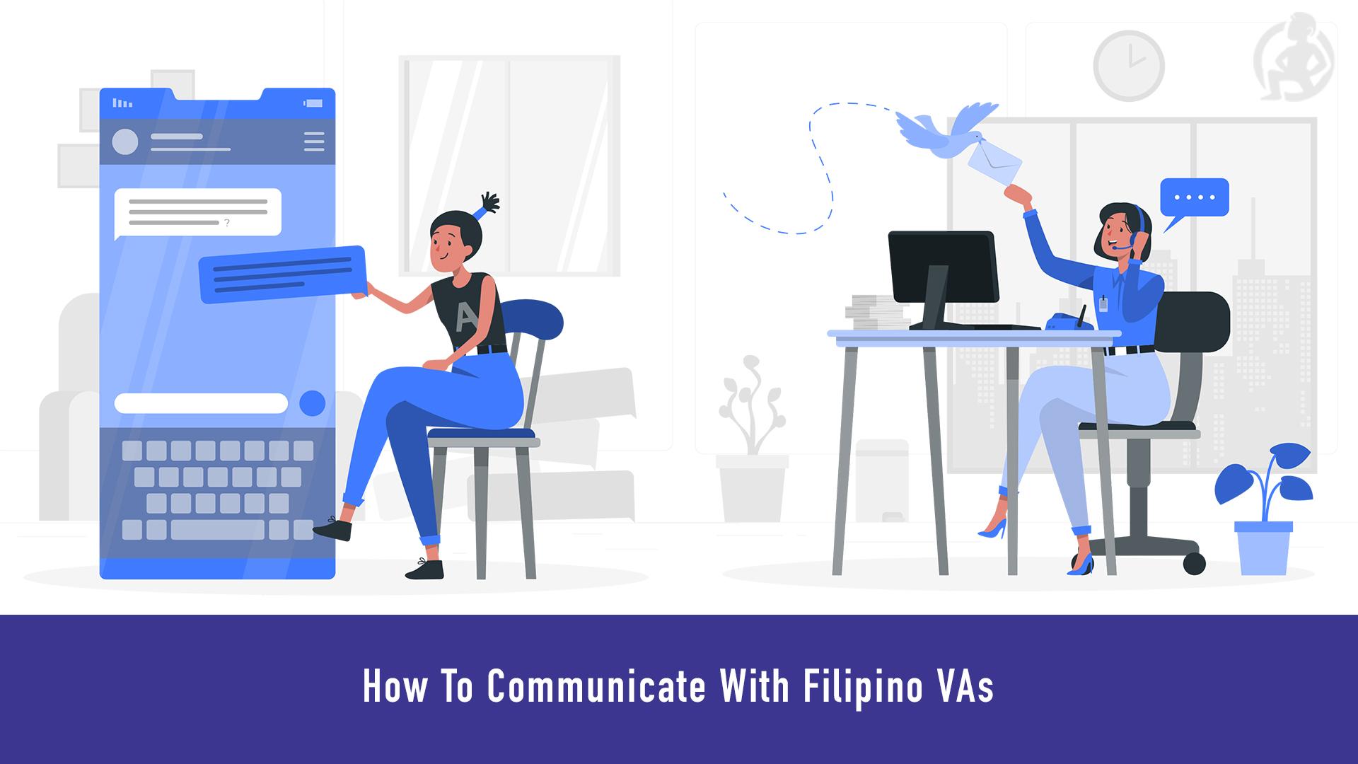 How To Communicate With Filipino VAs