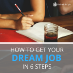 How To Get Your Dream Job In 6 Steps
