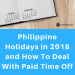 Philippine Holidays in 2018 and How To Deal With Paid Time Off