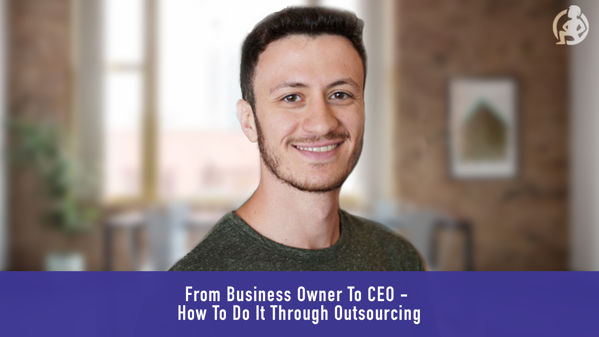 From Business Owner To CEO - How To Do It Through Outsourcing