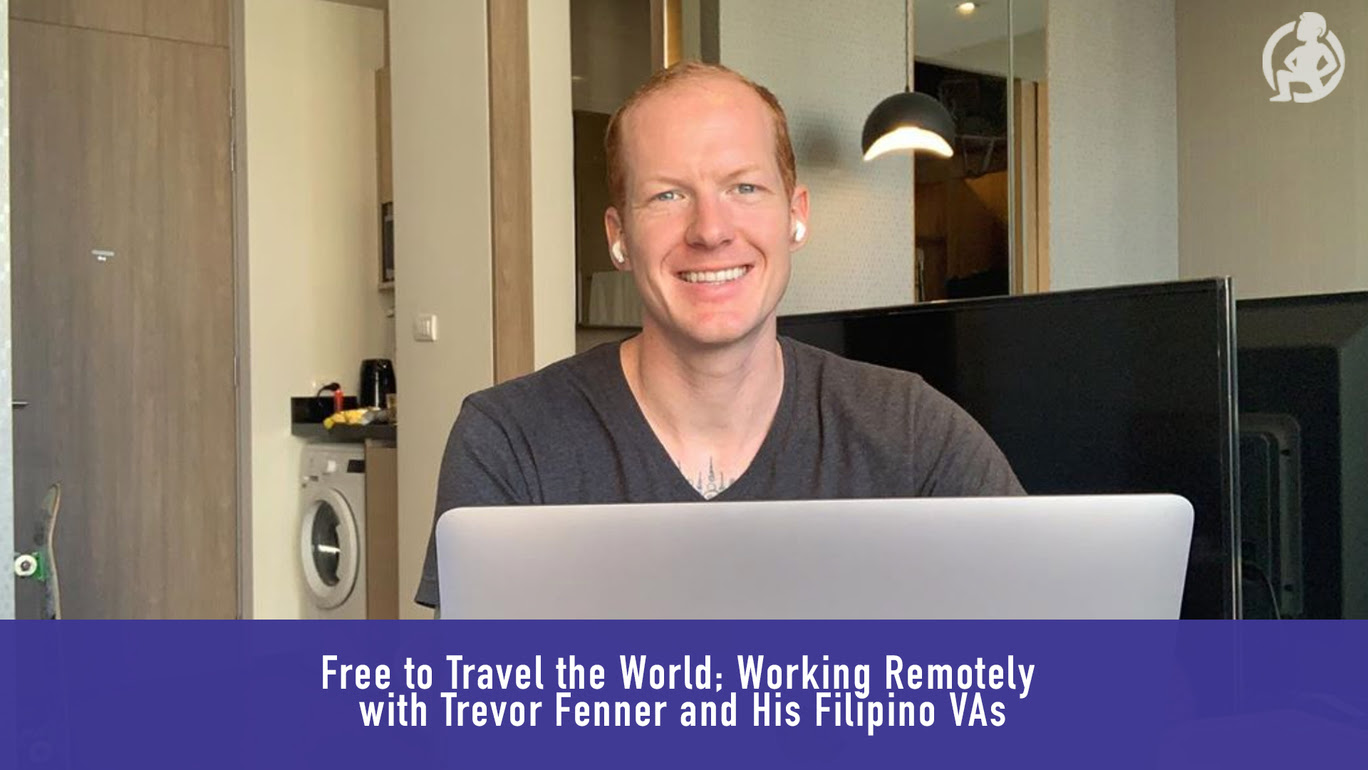 Free to Travel the World; Working Remotely with Trevor Fenner and His Filipino VAs