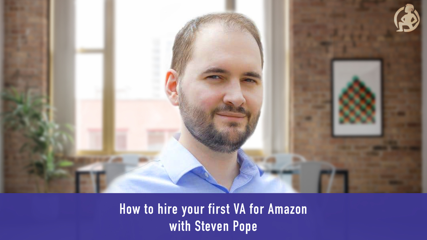 preview-full-Steven Pope - How to hire your first VA for Amazon
