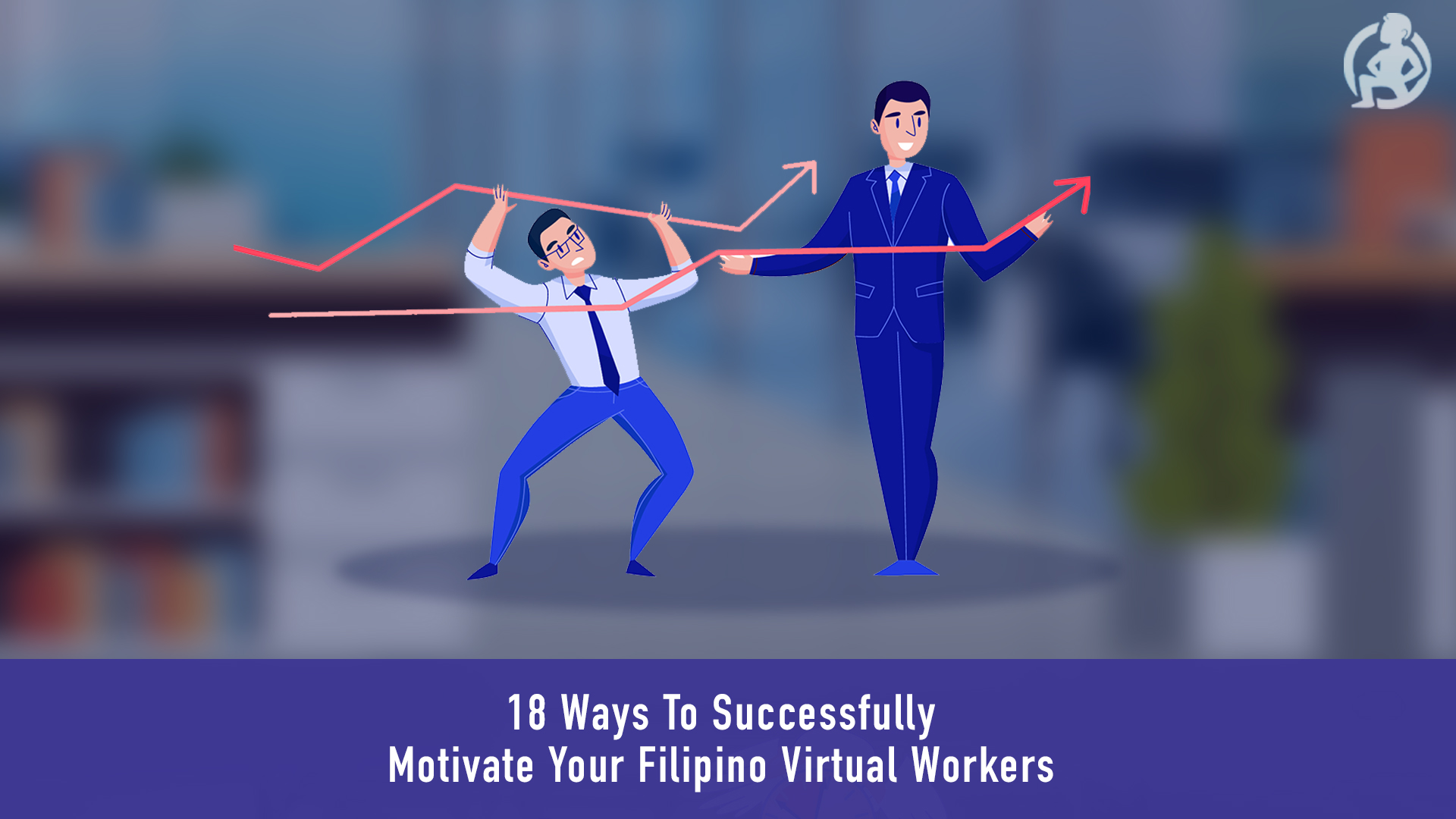 312 18 Ways To Successfully Motivate Your Filipino Virtual Workers_ (1)