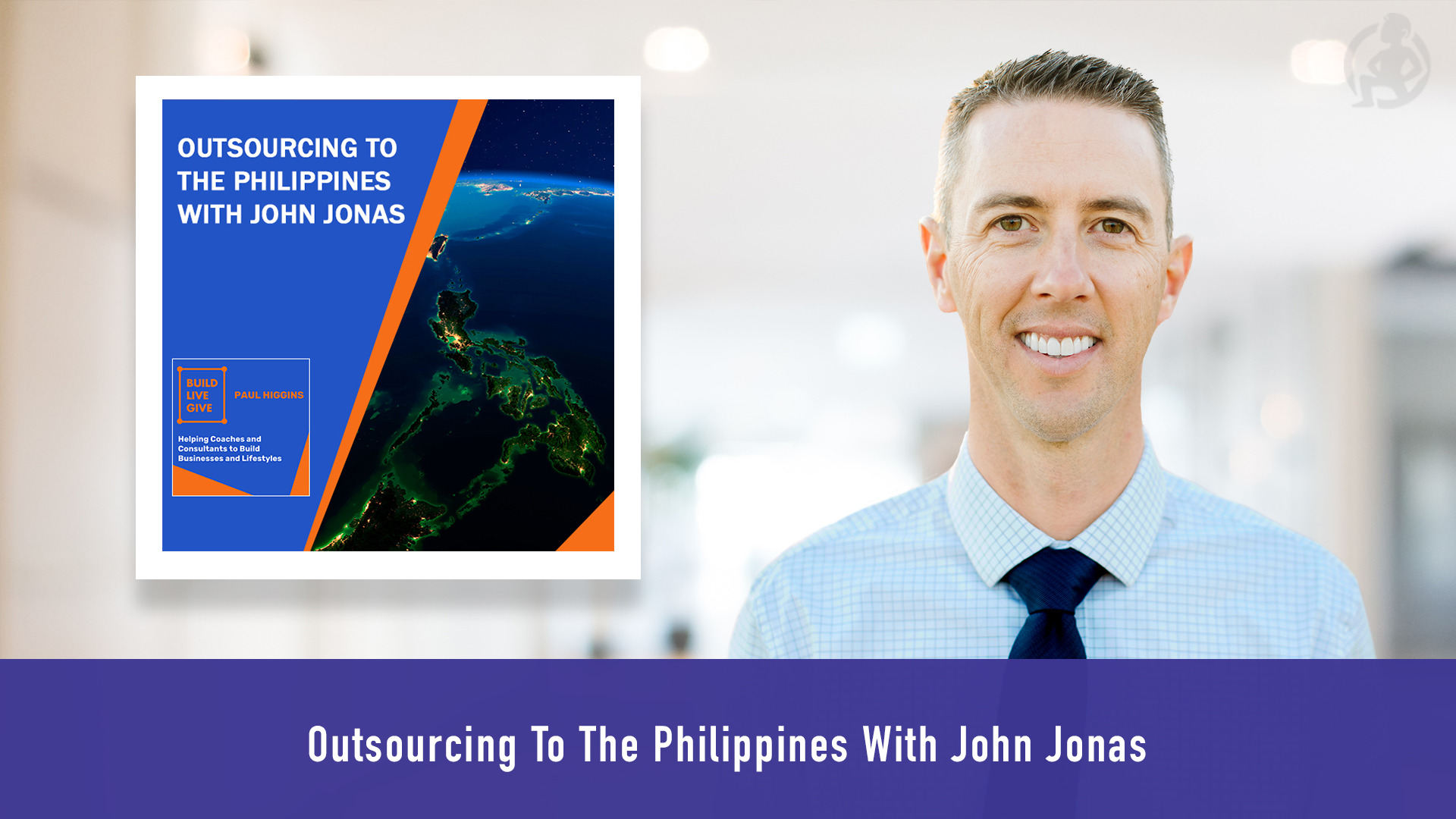 Outsourcing To The Philippines With John Jonas