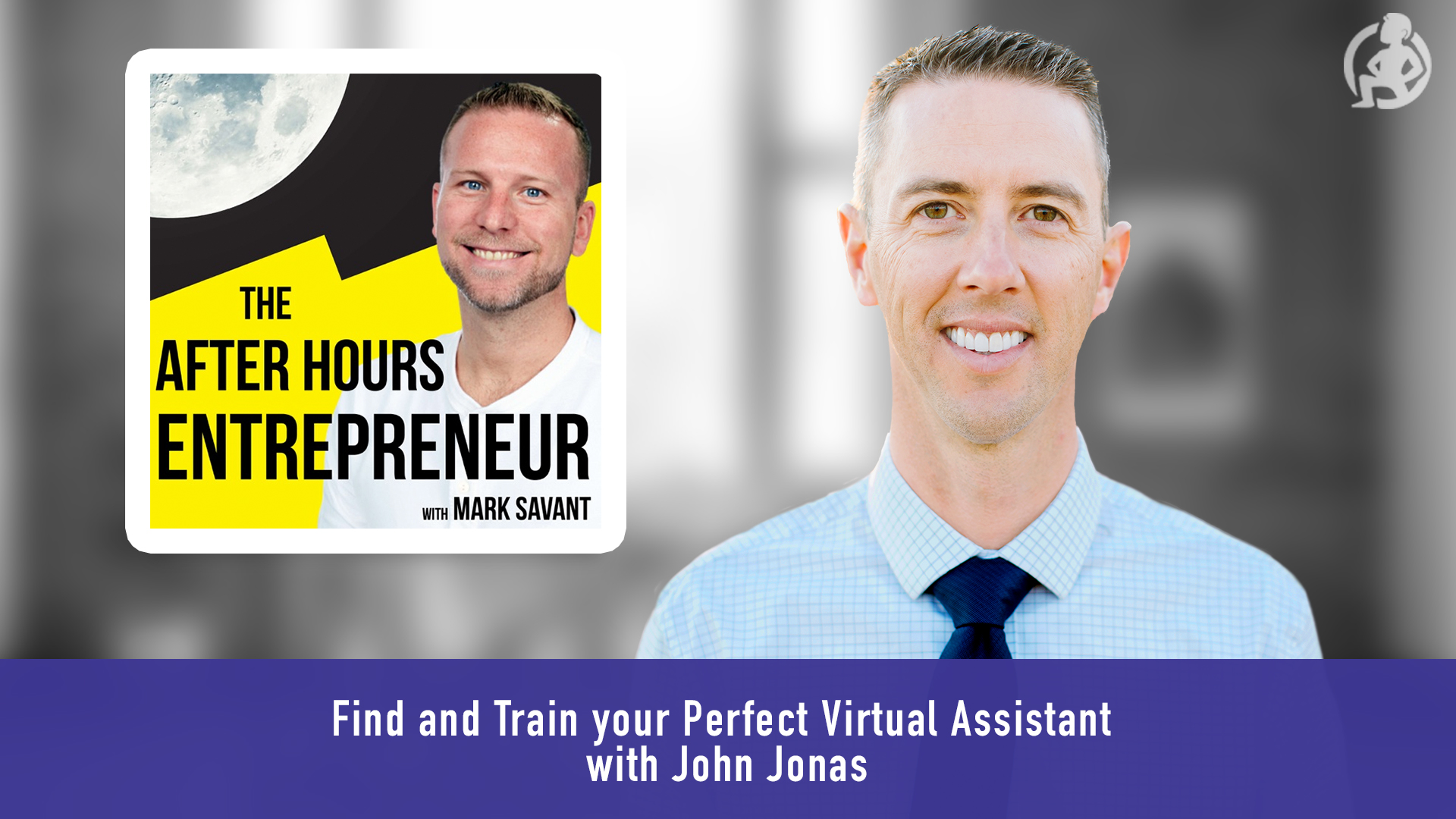 Find and Train your Perfect Virtual Assistant _ John Jonas