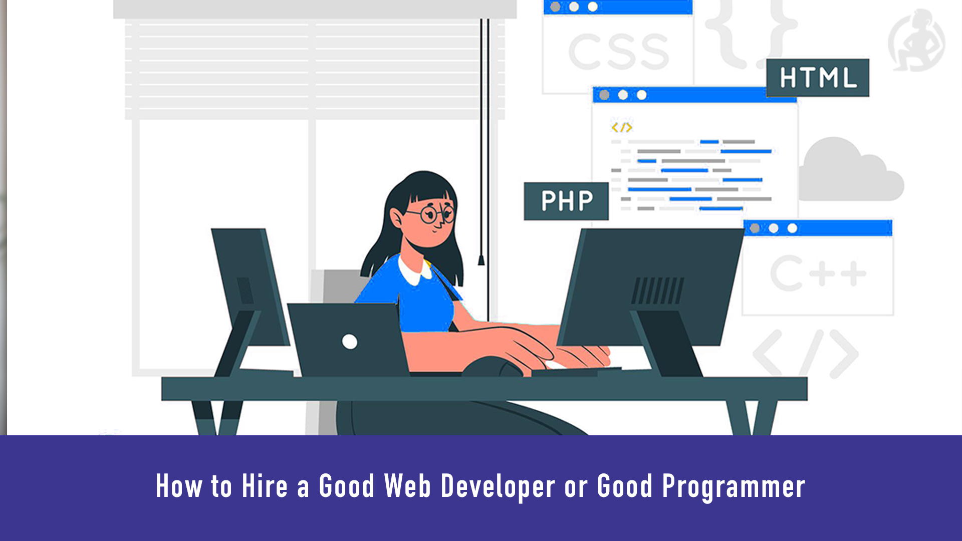 How to Hire a Good Web Developer or Good Programmer – Practical Advice