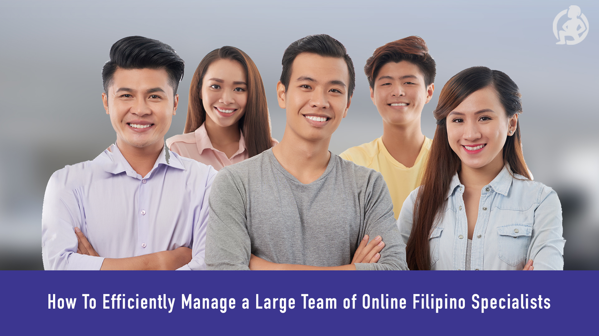 How To Efficiently Manage a Large Team of Online Filipino Specialists