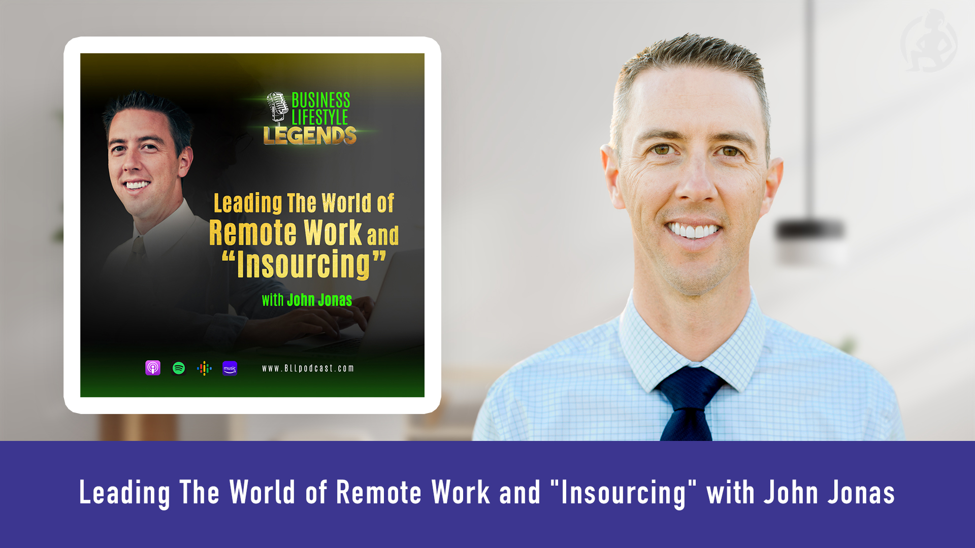 Leading The World of Remote Work and _Insourcing_ with John Jonas