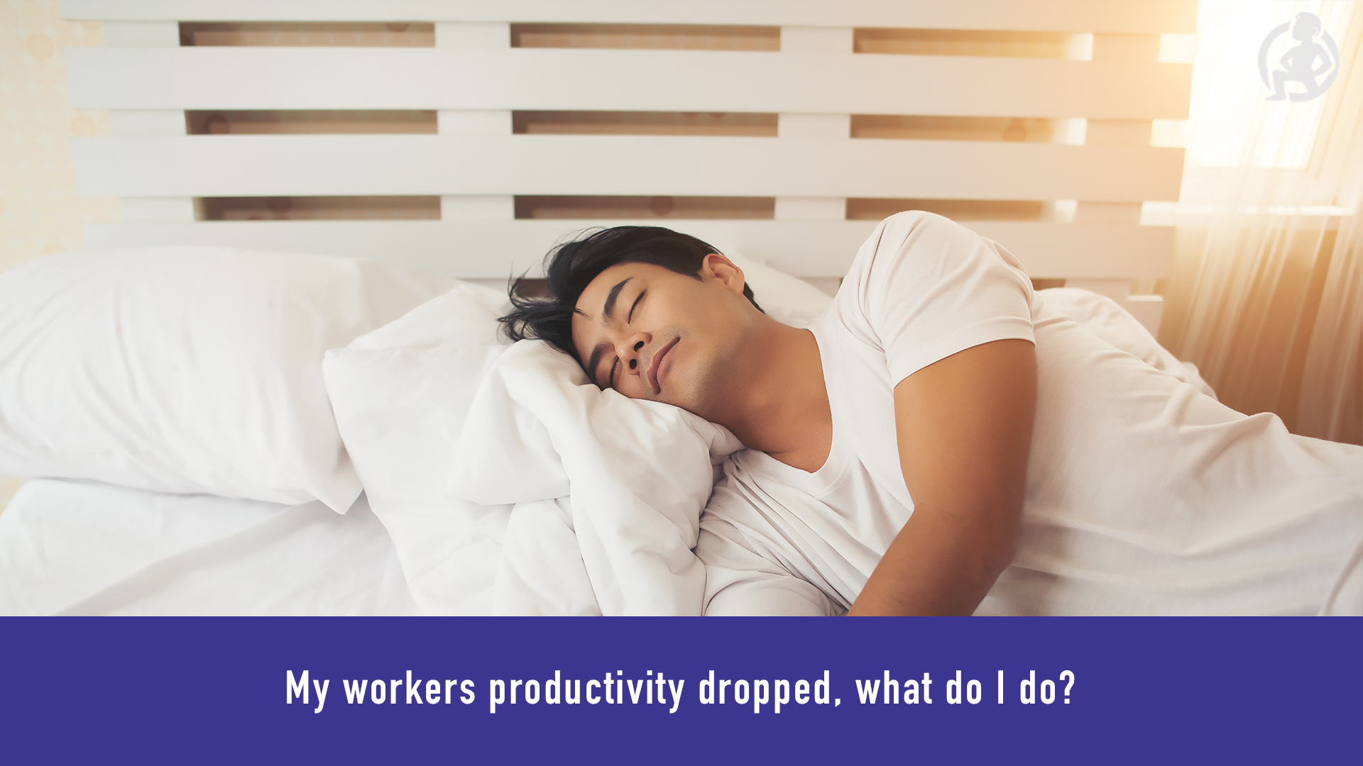 My workers productivity dropped, what do I do