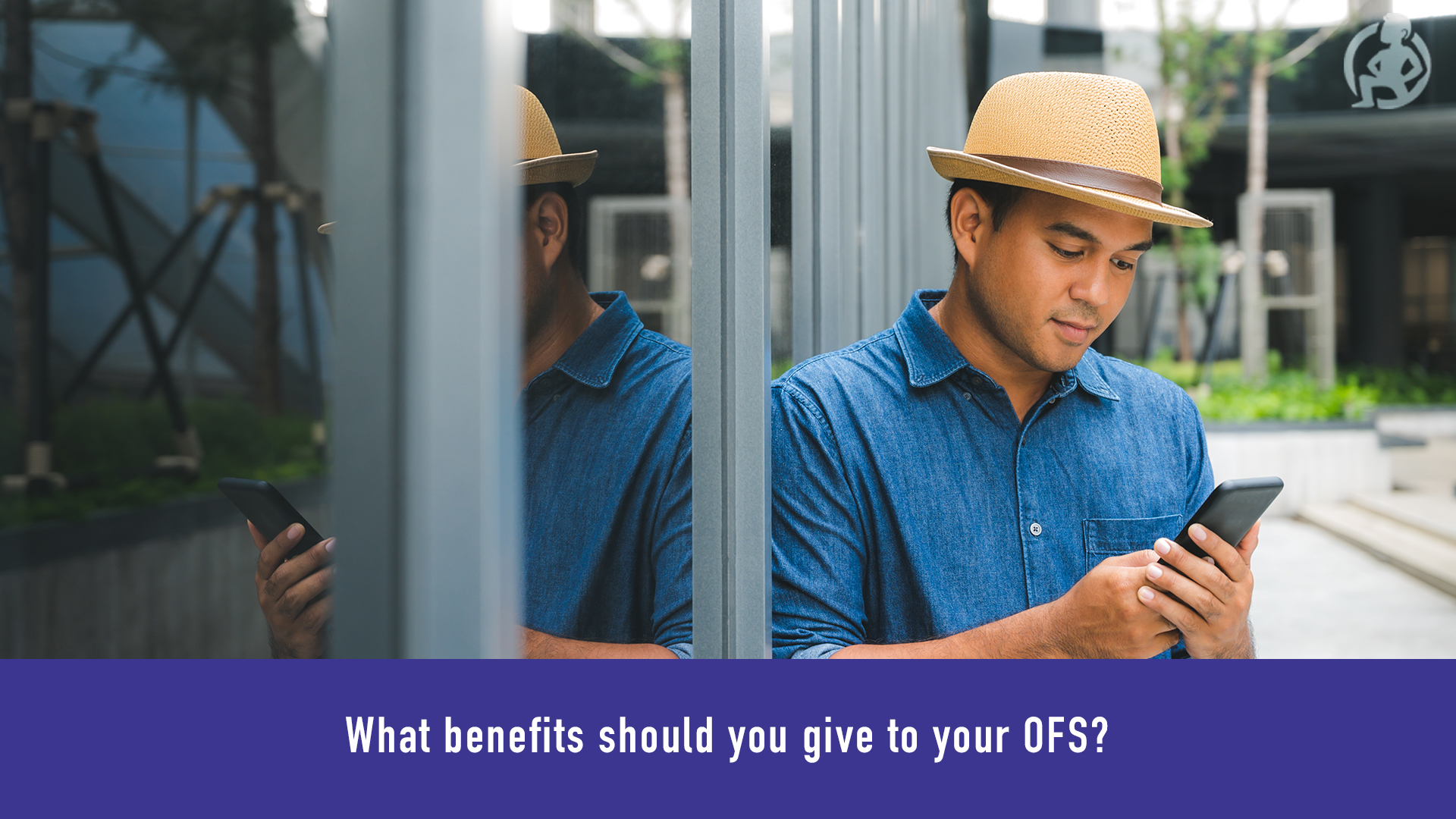 What benefits should you give to your OFS_