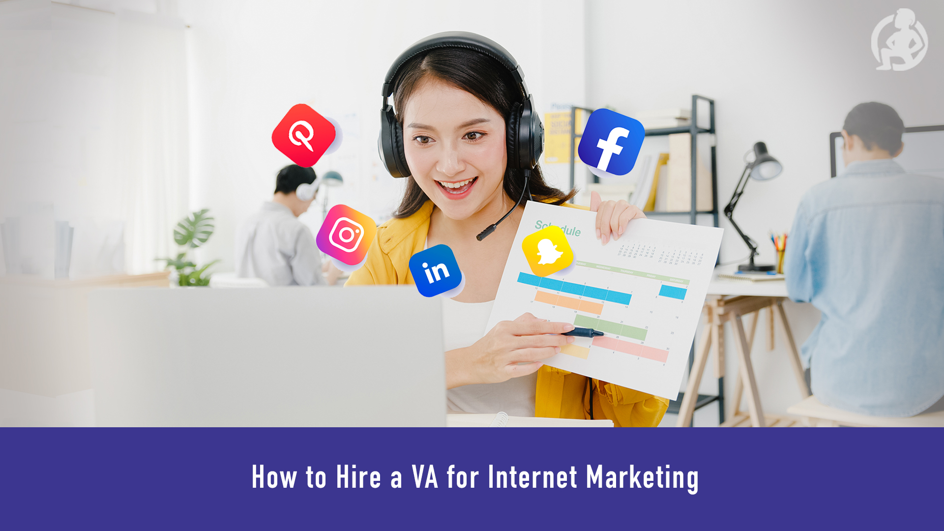 How to Hire a VA for Internet Marketing? – Practical Advice