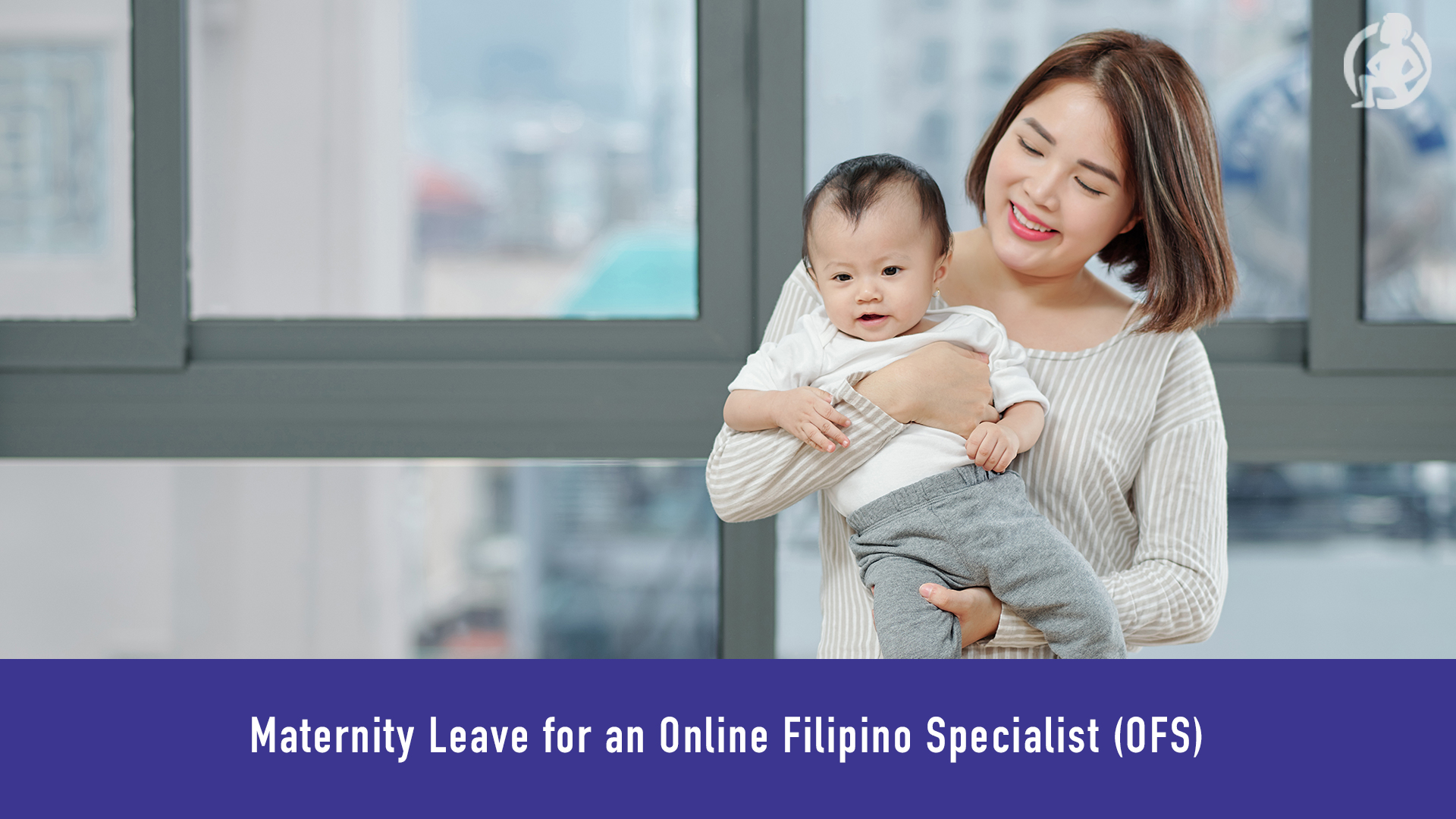 586 Maternity Leave for an Online Filipino Specialist (OFS) Feature