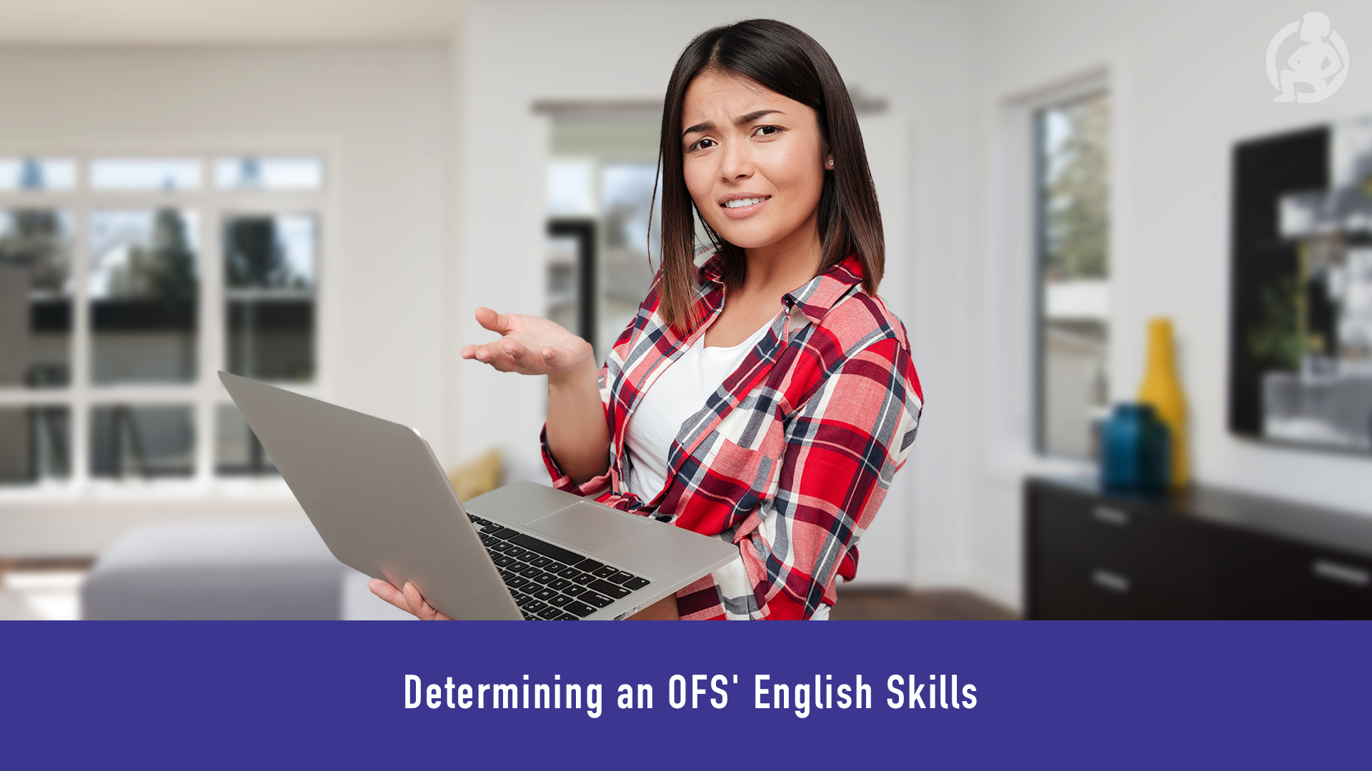 Determining an OFS' English Skills – Practical Advice