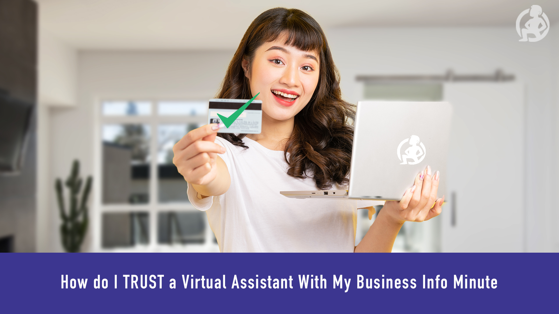 How do I TRUST a Virtual Assistant With My Business Info – Practical Advice