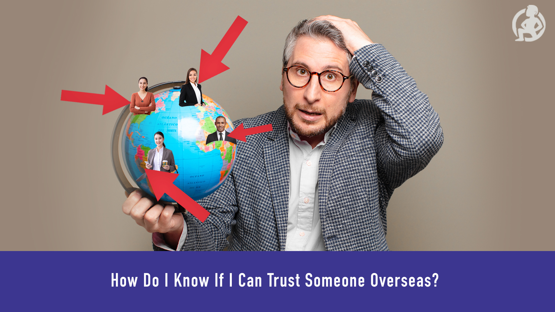 How Do I Know If I Can Trust Someone Overseas? – Practical Advice