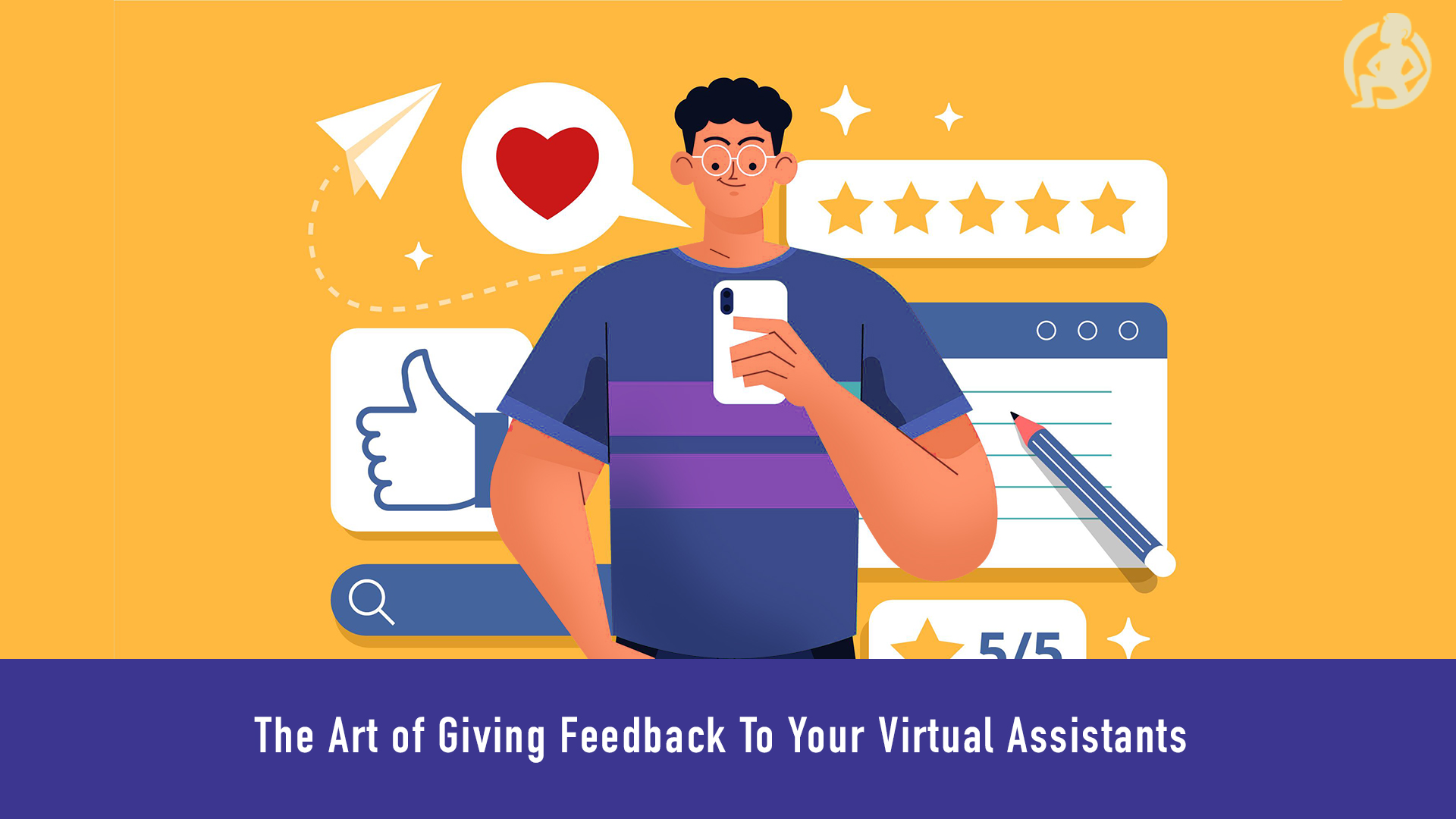 699 The Art of Giving Feedback To Your Virtual Assistants_